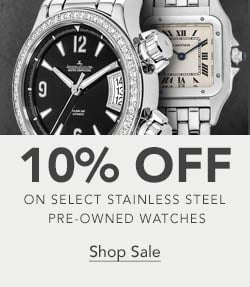10% off Stainless Steel Certified Pre-Owned Watches,  Shop Now
