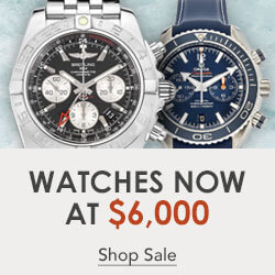 Pre-Owned Watches Reduced to $6,000