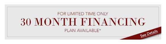 Limited Time, 30 Month Financing Available - apply now