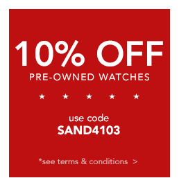 10% off certified pre-owned watches with code SAND4103