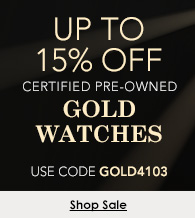 Up to 15% off pre-owned gold watches