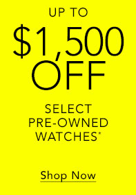 Save up to $1,500 off select Certified Pre-Owned Watches - Shop Now