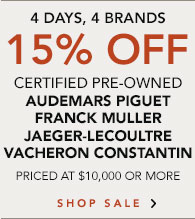 Save 15% off Certified Pre-Owned Watches over $10K select 4 brandsm, enter promo code 15off4103- Shop Now