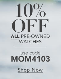 Save 10% off Certified Pre-Owned Watches - Shop Now