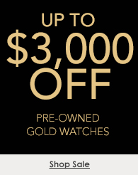 Up to $3,000 off gold certified pre-owned watches