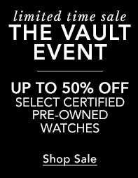 Select Certified Pre-Owned Watches Vault Sale Up to 50% Off- Shop Now