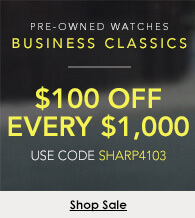 $100 off every $1,000 on select certified pre-owned business classic watches