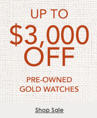 up to $3,000 off select certified pre-owned gold watches