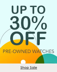 Up to 30% off certified pre-owned watches