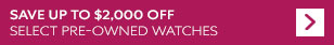 Up to $2,000 off pre-owned watches
