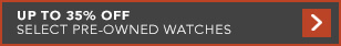 Up to 35% off Select Certified Pre-Owned Watches